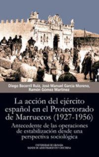 ACCION DEL EJERCITO ESPAÑOL EN EL PROTECTORADO DE MARRUECOS, LA (1927-1956) - ANTECEDENTE DE LAS OPERACIONES DE ESTABILIZACION DESDE UNA PERSPECTIVA SOCIOLOGICA