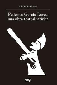 FEDERICO GARCIA LORCA - UNA OBRA TEATRAL SATIRICA