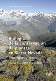 BIOLOGIA DE LA CONSERVACION DE PLANTAS EN SIERRA NEVADA - PRINCIPIOS Y RETOS PARA SU PRESERVACION