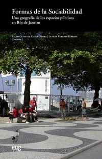 FORMAS DE LA SOCIABILIDAD - UNA GEOGRAFIA DE LOS ESPACIOS PUBLICOS EN RIO DE JANEIRO