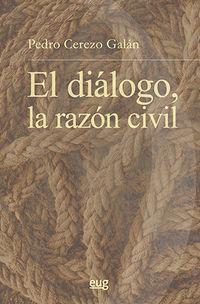 DIALOGO, LA RAZON CIVIL, EL
