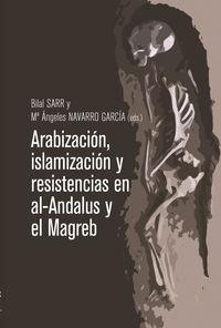 ARABIZACION, ISLAMIZACION Y RESISTENCIAS EN AL-ANDALUS Y EL MAGREB