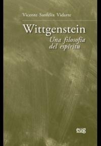 WITTGENSTEIN - UNA FILOSOFIA DEL ESPIRITU