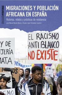 MIGRACIONES Y POBLACION AFRICANA EN ESPAÑA - HISTORIAS, RELATOS Y PRACTICAS DE RESISTENCIA