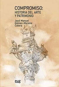 COMPROMISO: HISTORIA DEL ARTE Y PATRIMONIO - HOMENAJE AL PROFESOR JOSE MANUEL GOMEZ-MORENO CALERA
