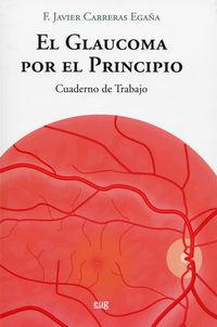 GLAUCOMA POR EL PRINCIPIO, EL - CUADERNO DE TRABAJO