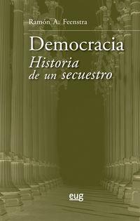 DEMOCRACIA - HISTORIA DE UN SECUESTRO