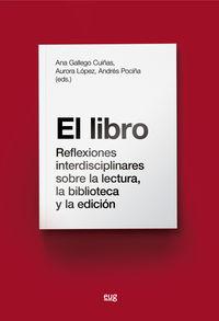 LIBRO, EL - REFLEXIONES INTERDISCIPLINARES SOBRE LA LECTURA, LA BIBLIOTECA Y LA EDICION