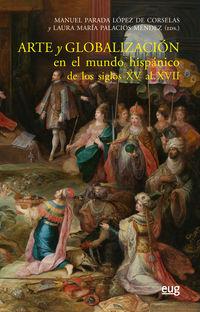 ARTE Y GLOBALIZACION EN EL MUNDO HISPANICO DE LOS SIGLOS XV AL XVII