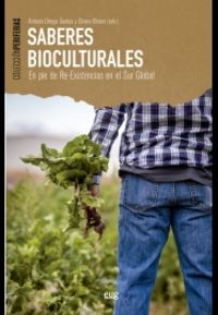 SABERES BIOCULTURALES - EN PIE DE RE-EXISTENCIAS EN EL SUR GLOBAL