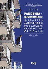 PANDEMIA Y CONFINAMIENTO - APORTES ANTROPOLOGICOS SOBRE EL MALESTAR EN LA CULTURA GLOBAL