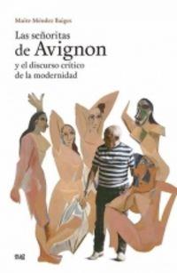 SEÑORITAS DE AVIGNON Y EL DISCURSO CRITICO DE LA MODERNIDAD, LAS