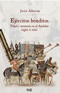 EJERCITOS BENDITOS - YIHAD Y MEMORIA EN AL-ANDALUS (SS. X-XIII)