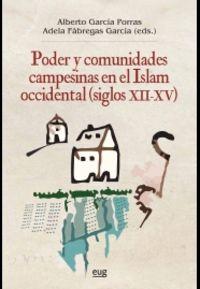 poder y comunidades campesinas en el islam occidental (siglos xii-xv) - Alberto Garcia Porras