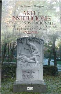 ARTE E INSTITUCIONES - CONCURSOS NACIONALES DE ESCULTURA, GRABADO, ARTE DECORATIVO, ARQUITECTURA Y PINTURA (1922-1936)