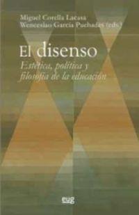 EL DISENSO - ESTETICA, POLITICA Y FILOSOFIA DE LA EDUCACION