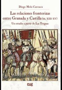 LAS RELACIONES FRONTERIZAS ENTRE GRANADA Y CASTILLA (SIGLOS XIII-XV) - UN ESTUDIO A PARTIR DE LAS TREGUAS