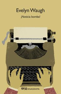 ¡noticia Bomba! - Evelyn Waugh
