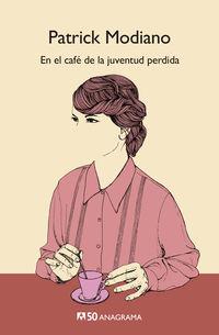 En El Cafe De La Juventud Perdida - Patrick Modiano