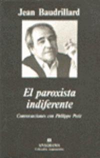 Paroxista Indiferente, El - Conversaciones Con Philippe Petit - Jean Baudrillard