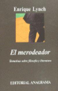MERODEADOR, EL - TENTATIVAS SOBRE FILOSOFIA Y LITERATURA