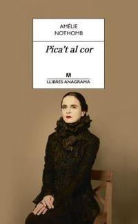Pica't Al Cor - Amelie Nothomb