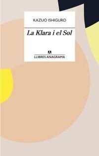 La klara i el sol - Kazuo Ishiguro