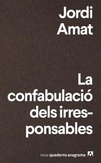 CONFABULACIO DELS IRRESPONSABLES, LA