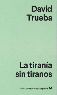 TIRANIA SIN TIRANOS, LA