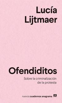 OFENDIDITOS - SOBRE LA CRIMINALIZACION DE LA PROTESTA