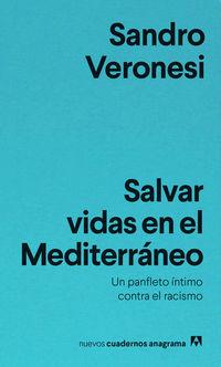 Salvar Vidas En El Mediterraneo - Un Panfleto Intimo Contra El Racismo - Sandro Veronesi
