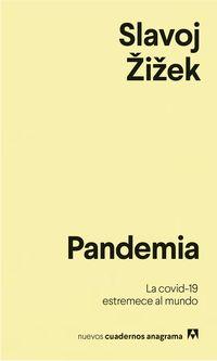 Pandemia - Covid-19, El Virus Que Estremece Al Mundo - Slavoj Zizek