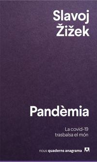 Pandemia (cat) - Covid-19, El Virus Que Trasbalsa El Mon - Slavoj Zizek