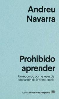 PROHIBIDO APRENDER - UN RECORRIDO POR LAS LEYES DE EDUCACION DE LA DEMOCRACIA
