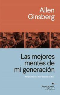 LAS MEJORES MENTES DE MI GENERACION - HISTORIA LITERARIA DE LA GENERACION BEAT
