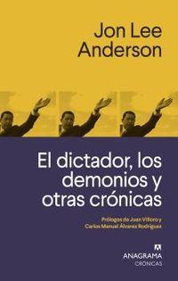 EL DICTADOR, LOS DEMONIOS Y OTRAS CRONICAS