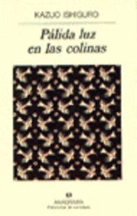 Palida Luz En Las Colinas - Kazuo Ishiguro