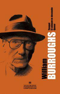 William S. Burroughs - Yonqui / Almuerzo Desnudo, El / Queer - William S. Burroughs