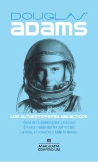 Los - Guia Del Autoestopista Galactico / Restaurante Del Fin Del Mundo, El / Vida, El Universo Y Todo Lo Demas, La autoestopistas galacticos - Douglas Adams