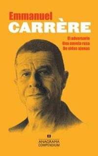 Adversario, El / Novela Rusa, Una / De Vidas Ajenas - Emmanuel Carrere