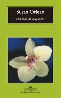 Ladron De Orquideas, El - Una Historia Verdadera De Belleza Y Obsesion - Susan Orlean