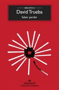 Saber Perder - David Trueba