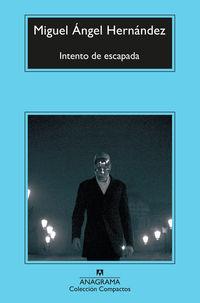 Intento De Escapada - Miguel Angel Hernandez