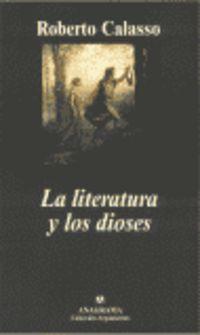 La literatura y los dioses - Roberto Calasso