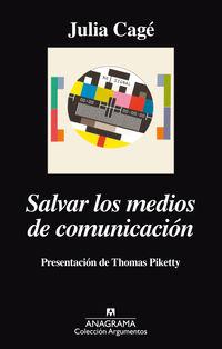 Salvar Los Medios De Comunicacion - Julia Cage