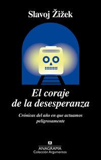 CORAJE DE LA DESESPERANZA, EL - CRONICAS DEL AÑO EN QUE ACTUAMOS PELIGROSAMENTE