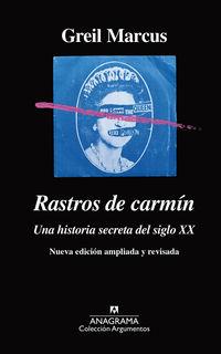 Rastros De Carmin - Una Historia Secreta Del Siglo Xx - Greil Marcus