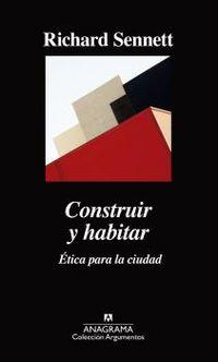 Construir Y Habitar - Etica Para La Ciudad - Richard Sennett