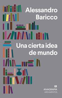 Una cierta idea de mundo - Alessandro Baricco