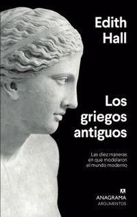 Los griegos antiguos - Edith Hall